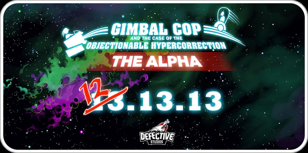 Gimbal Cop Alpha!